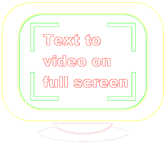 Text to video on full screen